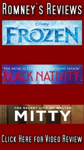 Romney's Reviews: 'Frozen,' 'Black Nativity' and 'The Secret life of Walter Mitty'
