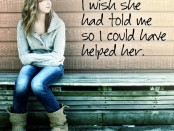 "A young woman leans against a wall as the words ""I wish she had told me so I could have helped her."" are displayed to her right."