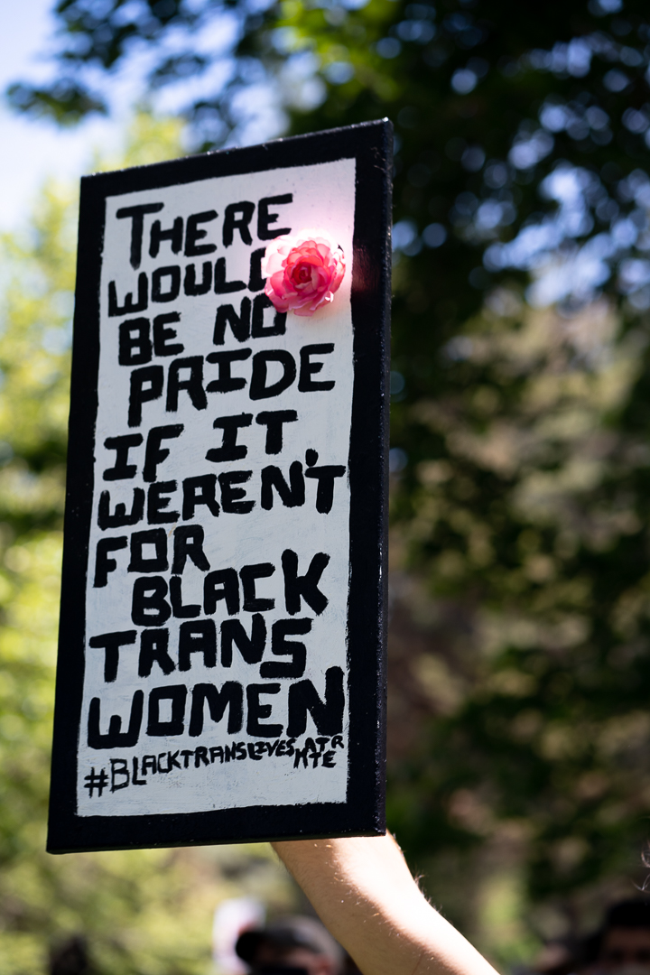 """Sign reads """"There would be no Pride if it weren't for Black trans women"""""""