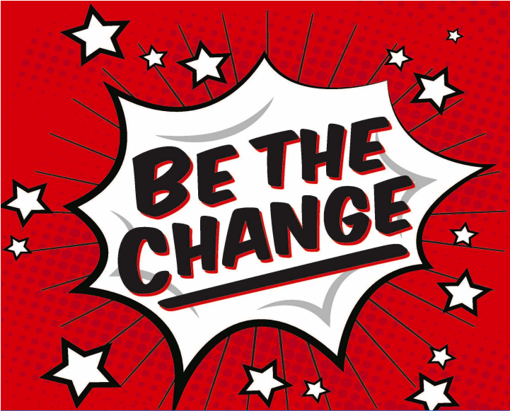 "Graphic reads ""Be the change"""