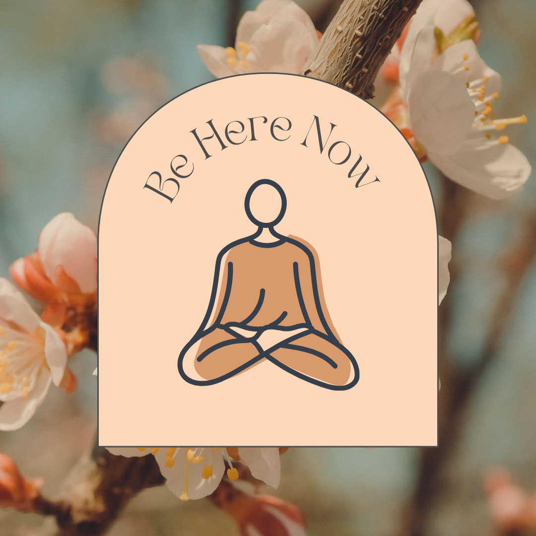 """Illustration of a person meditating under the words """"Be Here Now"""""""