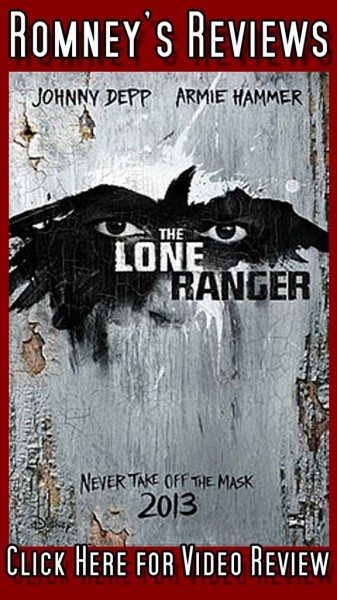 """Romney's Reviews: """"The Lone Ranger"""" video review"""