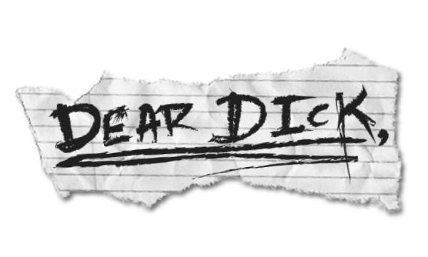 """""""Dear Dick"""""""